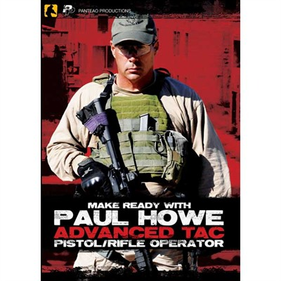 Paul Howe: Advanced Tac Pistol/Rifle Operator