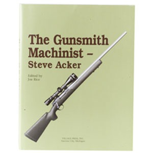 Village Press The Gunsmith Machinist- Volume I