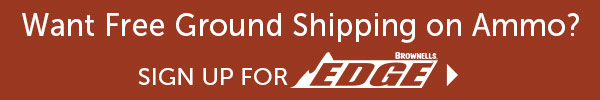 Get Free Ground shipping on ammo with Edge
