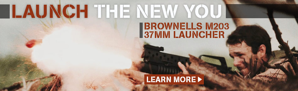 Launch The New You - Brownells M203 37mm Launcher