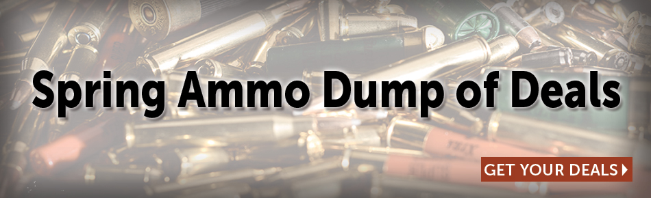 Spring Ammo Dump of Deals