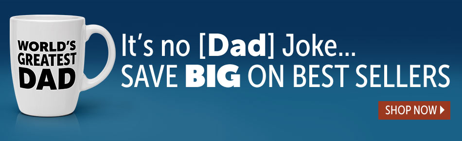 Save Big on Best Sellers - Fathers Day