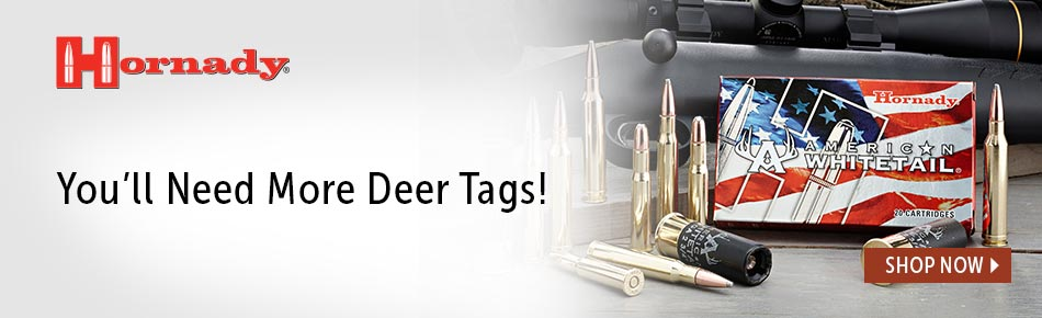 Hornady - You'll need more deer tags!