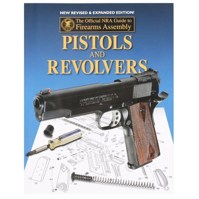 Nra Guide To Pistols And Revolvers Nra Publications.