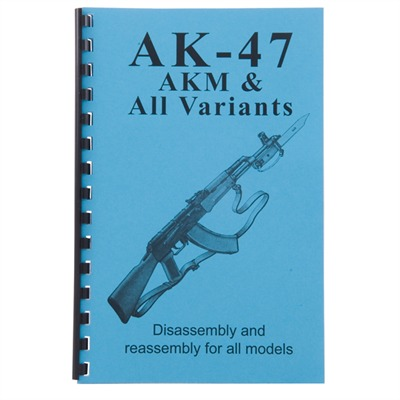 Ak-47, Akm And All Varients-Assembly And Disassembly Gun-Guides.