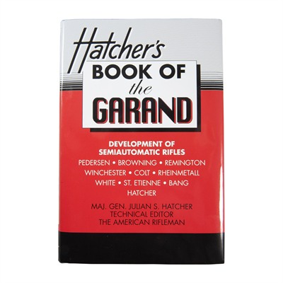 Hatcher&039;s Book Of The Garand Canton Street Press.