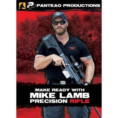 Make Ready With Mike Lamb:precision Rifle Panteao Productions.