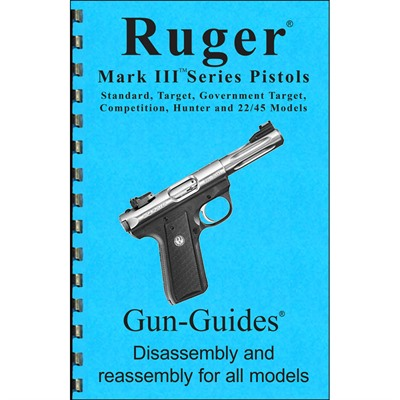 Ruger® Mark Iii Assembly And Disassembly Guide Gun-Guides