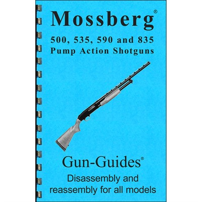 Mossberg 500, 535, 590, & 835 Assembly And Disassembly Guide Gun-Guides.