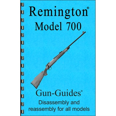 Remington 700 Assembly And Disassembly Guide Gun-Guides