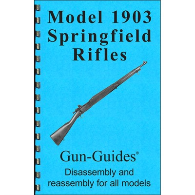 Model 1903 Springfield Rifles Assembly And Disassembly Guide Gun-Guides