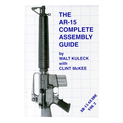 Ar-15 Complete Assembly Guide Scott A. Duff