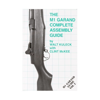 The M1 Garand-Assemeby And Disassembly Scott A. Duff.