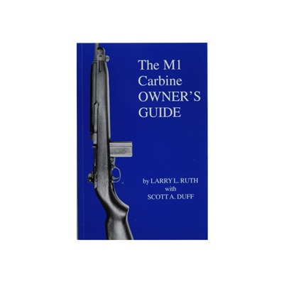The M-1 Carbine Owner&039;s Guide Scott A. Duff