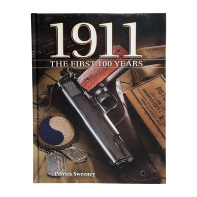 1911: The First 100 Years Gun Digest.
