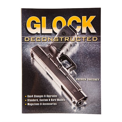 Glock Deconstructed Gun Digest