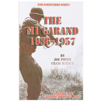 The M1 Garand-1936 To 1957 North Cape Publications