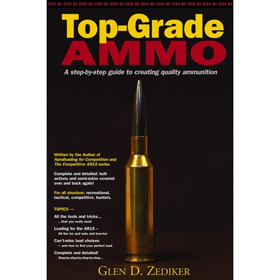 Top-Grade Ammo, Glen D. Zediker Zediker Publishing.