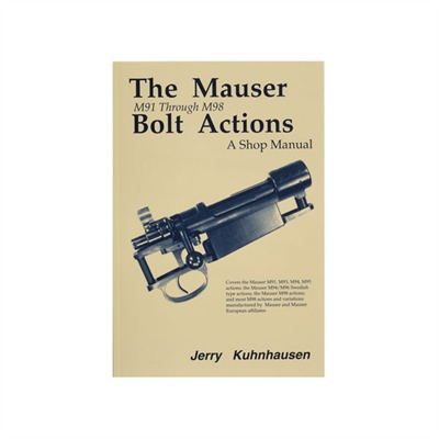 Mauser M91-M98 Bolt Actions Shop Manual Heritage Gun Books.