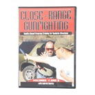 CLOSE RANGE GUNFIGHTING DVDS