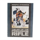 THE ART OF THE PRECISION RIFLE