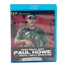 Make Ready with Paul Howe: Tac Pistol/Rifle Operator Blu-ray