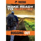 MAKE READY TO SURVIVE: BUGGING OUT