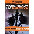 MAKE READY TO SURVIVE:SHORT TERM PREP & PLAN DVD