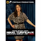MAKE READY WITH NIKKI TURPEAUX: SURVIVOR'S MINDSET FOR LADIES