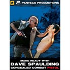 MAKE READY WITH DAVE SPAULDING: CONCEEALED PISTOL COMBAT