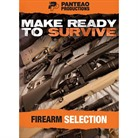 MAKE READY TO SURVIVE: FIREARM SELECTION