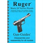 RUGER® MARK III ASSEMBLY AND DISASSEMBLY GUIDE