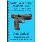 SMITH & WESSON M&P ASSEMBLY AND DISASSEMBLY GUIDE