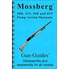 MOSSBERG 500, 535, 590, & 835 ASSEMBLY AND DISASSEMBLY GUIDE