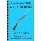 REMINGTON 1100 ASSEMBLY AND DISASSEMBLY GUIDE