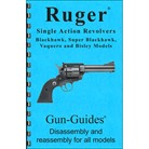 RUGER SINGLE ACTION REVOLVER ASSEMBLY AND DISASSEMBLY GUIDE