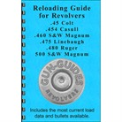RELOADING GUIDE FOR REVOLVERS 45 COLT & 500 S&W MAG CALIBERS