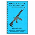 S&W M&P 15-22 SPORT SERIES RIMFIRE RIFLE GUIDE