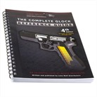 THE COMPLETE GLOCK® REFERENCE GUIDE
