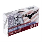 TEAM NEVER QUIT RIFLE AMMO