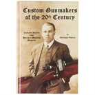 CUSTOM GUNMAKERS OF THE 20TH CENTURY