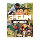 Complete Guide to 3-Gun Competition Book
