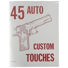 .45 CUSTOM TOUCHES