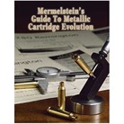MERMELSTEIN'S GUIDE TO METALLIC CARTRIDGE EVOLUTION