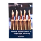 MODERN ADVANCEMENTS IN LONG RANGE SHOOTING-VOLUME 1
