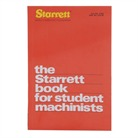 THE STARRETT BOOK FOR STUDENTS MACHINISTS