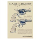 COLT SINGLE ACTION REVOLVERS SHOP MANUAL- VOLUMES I & II