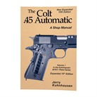 JERRY KUHNHAUSEN THE COLT .45 AUTOMATIC