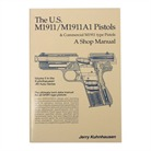 JERRY KUHNHAUSEN THE U.S. M1911/M1911A1 PISTOLS A SHOP MANUAL