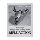 BUILDING A SINGLE SHOT RIFLE ACTION
